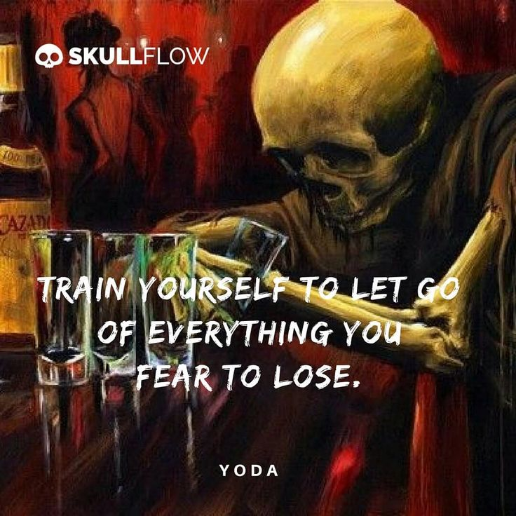 """Train yourself to let go of everything you fear to lose."" ☠☠ — Yoda  #skull #skeleton #goth #gothic #Dailyquotes #DailyInspirations"