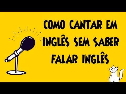 Como cantar em Inglês, mesmo sem saber falar Inglês (E COMO DIMINUIR A V...