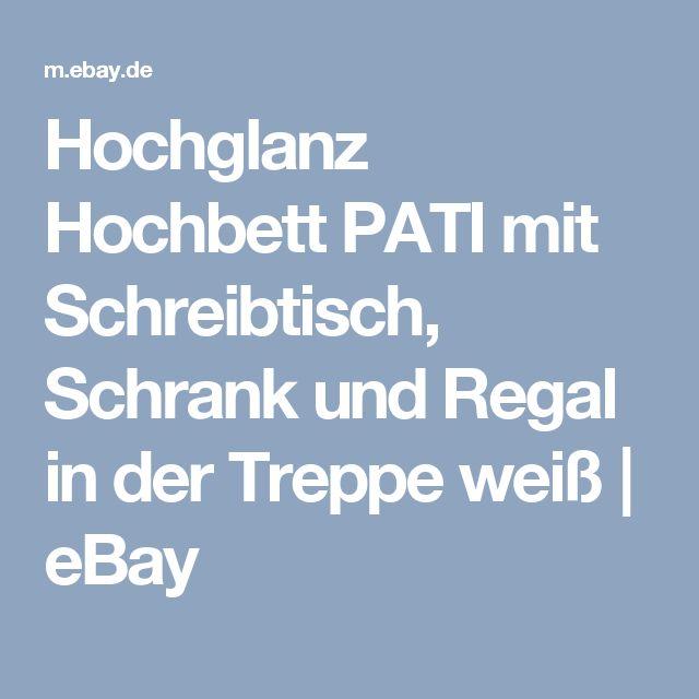 Hochglanz Hochbett PATI mit Schreibtisch, Schrank und Regal in der Treppe weiß | eBay