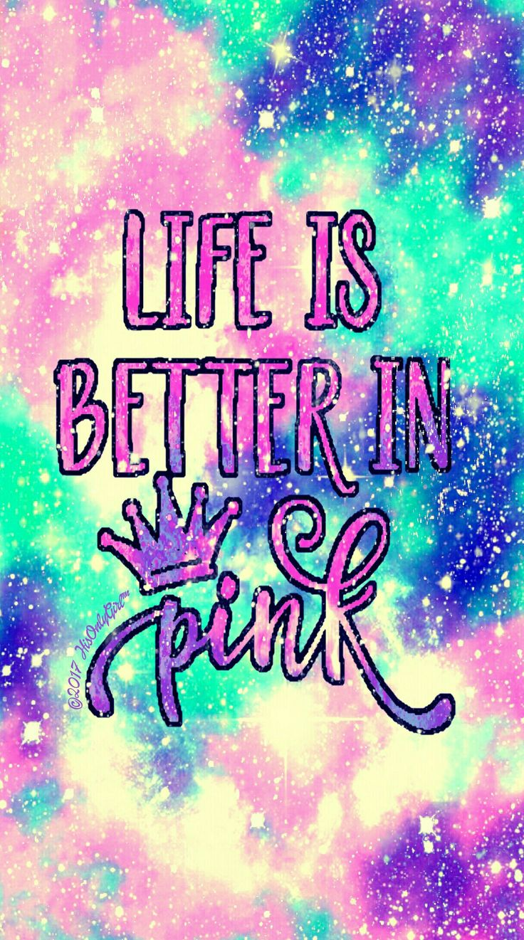 Better in PINK galaxy iPhone/Android wallpaper I created for the app CocoPPa.