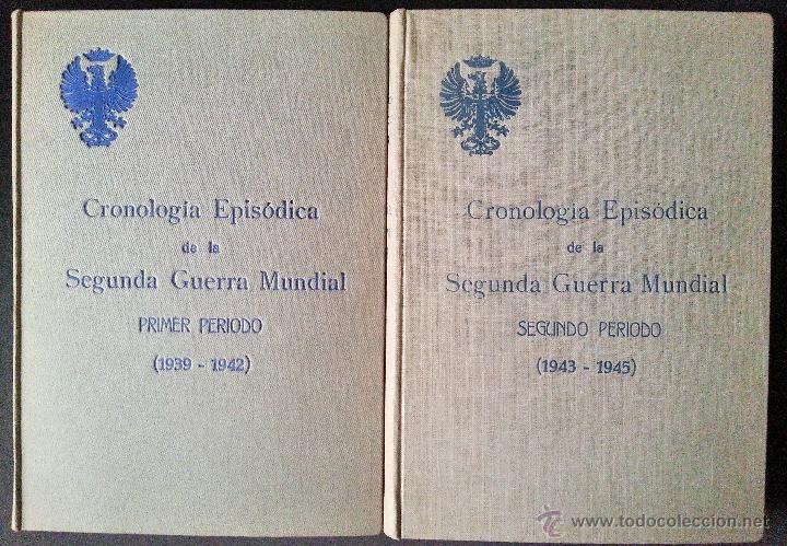CRONOLOGÍA EPISÓDICA DE LA SEGUNDA GUERRA MUNDIAL // SERVICIO HISTÓRICO MILITAR // 2 VOLS
