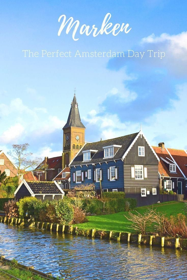 Lo Ng For A Great Day Trip From Amsterdam Look No Further Than The Village Of Marken The Netherlands