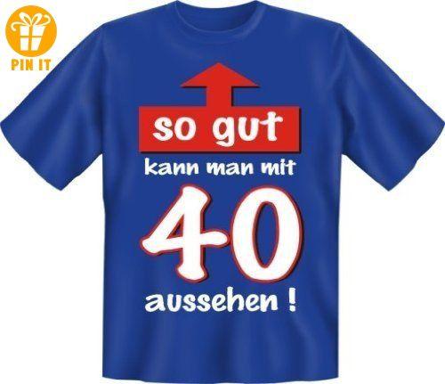 Sprüche Fun T-Shirt zum 40. Geburtstag : So gut kann man mit 40 aussehen! XL,Blau - T-Shirts mit Spruch | Lustige und coole T-Shirts | Funny T-Shirts (*Partner-Link)