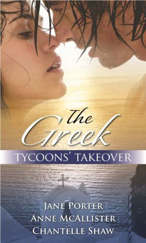 The Greek Tycoons' Takeover Mills & Boon Special Releases: Amazon.co.uk: Jane Porter/Anne McAllister/Chantelle Shaw: Books