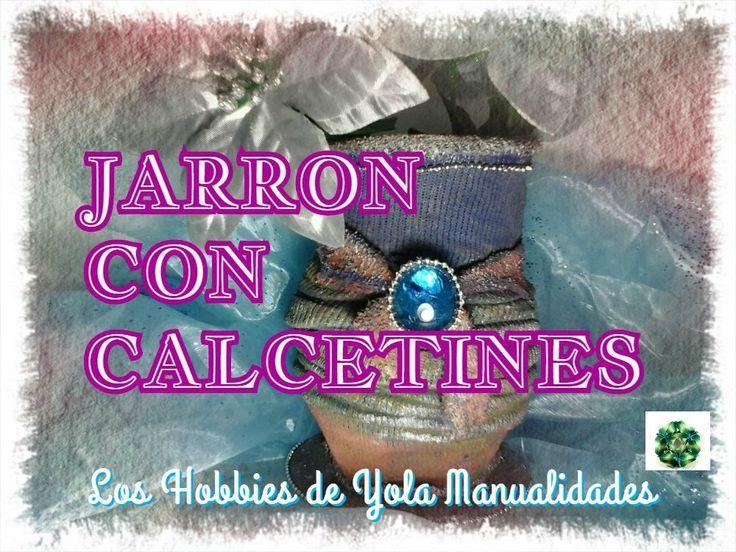 DIY Jarrón con calcetines. Los Hobbies de Yola