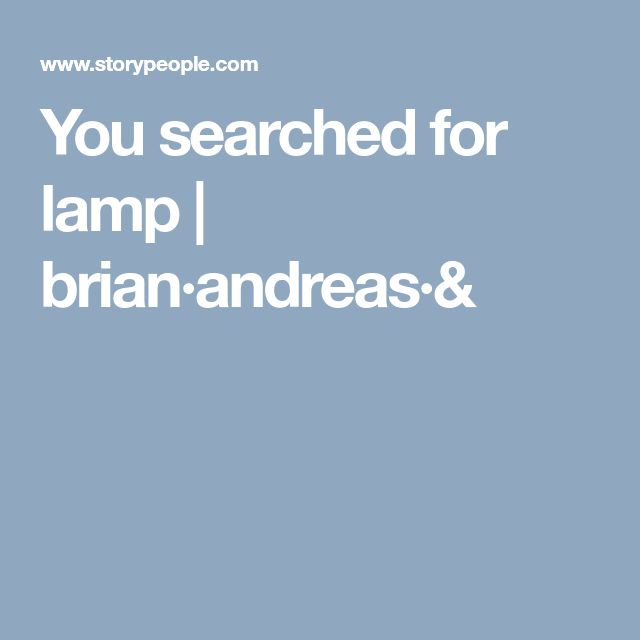 You searched for lamp | brian·andreas·&
