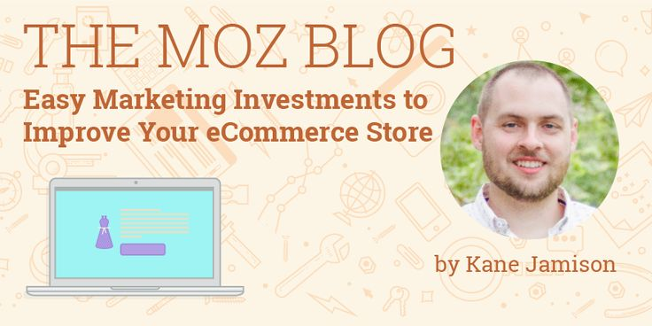 Easy Marketing Investments to Improve Your E-Commerce Store