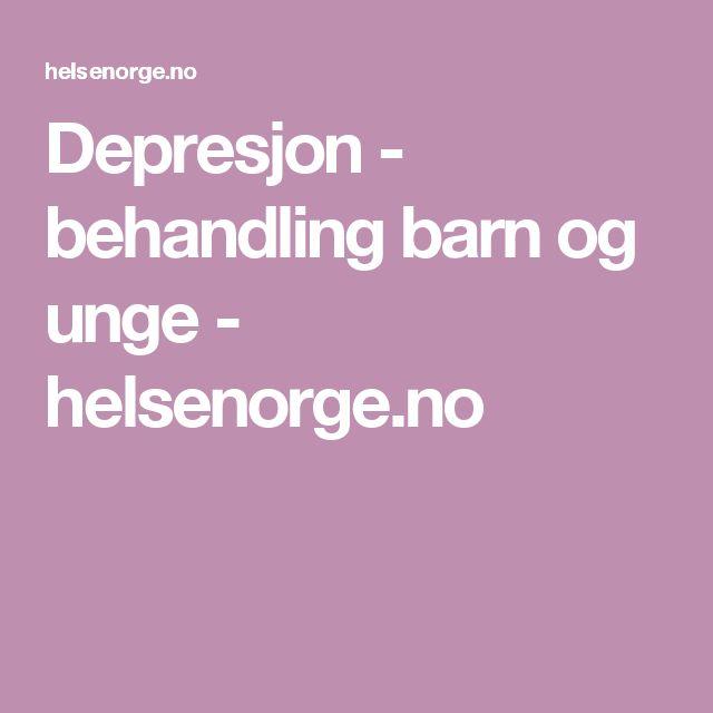 Depresjon - behandling barn og unge - helsenorge.no