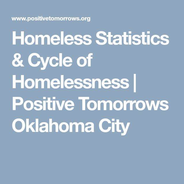 Homeless Statistics & Cycle of Homelessness | Positive Tomorrows Oklahoma City