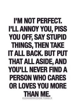 Couldn't have said it better myself. No one else will ever love you like I do.