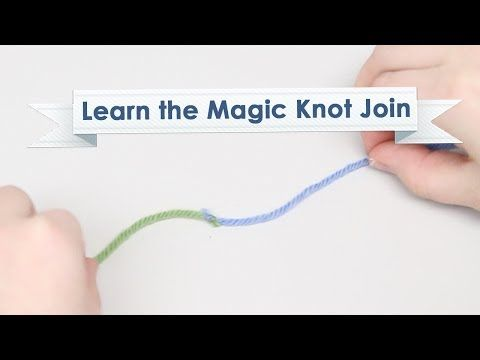 Learn the Magic Knot Join - YouTube