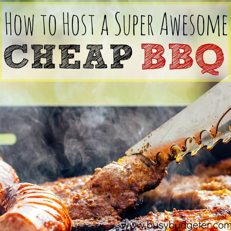 How to host a cheap bbq sq