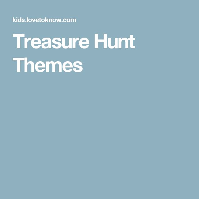 Treasure Hunt Themes