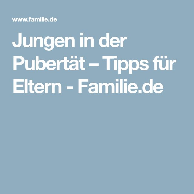 Jungen in der Pubertät – Tipps für Eltern - Familie.de