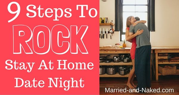 problem here are 9 steps to rock your next stay at home date night