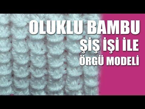 OLUKLU BAMBU Örgü Modeli - Şiş İşi İle Örgü Modelleri - YouTube