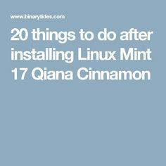 20 things to do after installing Linux Mint 17 Qiana Cinnamon