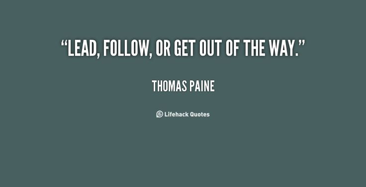 Lead Follow Or Get Out Of The Way Quote: Best 25+ Thomas Paine Quotes Ideas On Pinterest
