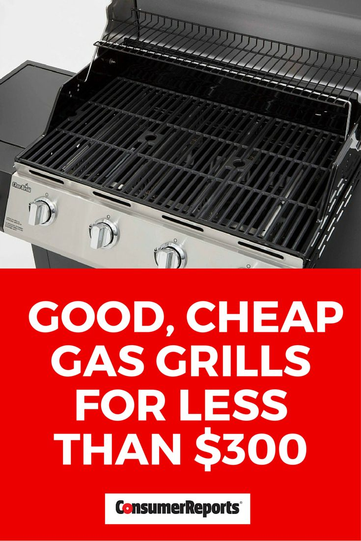 Good, Cheap Gas Grills for Less Than $300 - How much should you spend on a gas grill? Consumer Reports' pros tested 151 grills, ranging from $90 to $2,600. Performance wasn't always tied to price, but features, construction, and warranty often were. Here's what you can expect if your budget is $300 or less.