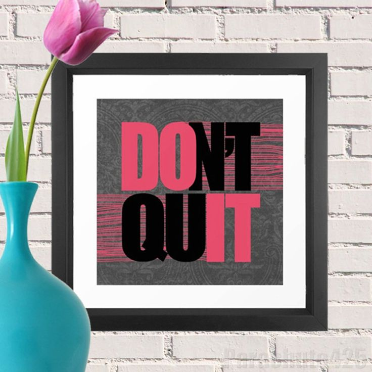Dont Quit Do It, inspirational print, graduation gift, home, office decor.