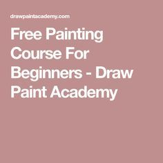Free Painting Course For Beginners - Draw Paint Academy