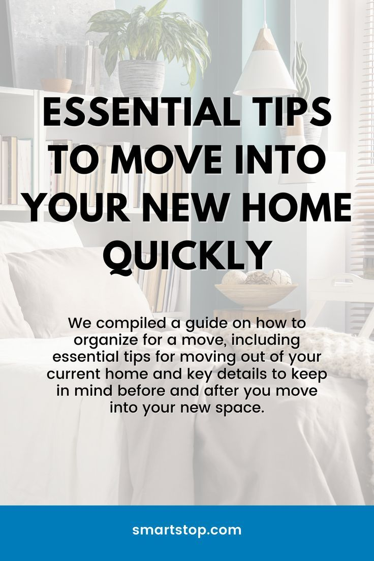 Essential Tips To Move Into Your New Home Quickly In 2021 Tips For Moving Out Organizing For A Move Moving