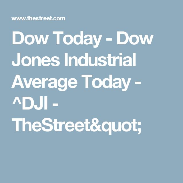 Dow Today - Dow Jones Industrial Average Today - ^DJI - TheStreet""