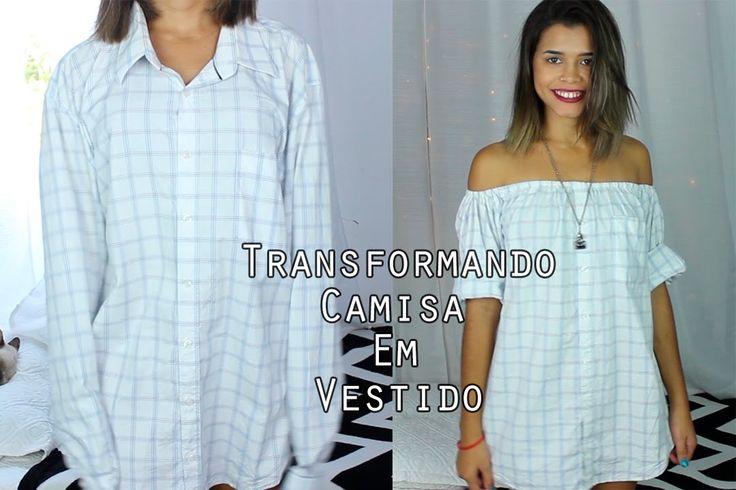 Transformando camisa masculina em vestido ou blusa | CUSTOMIZAÇÃO DE CAM...