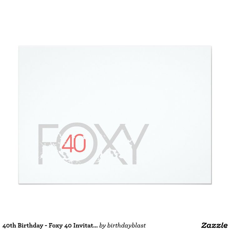56 best 50th birthday party invitations images on pinterest 40th birthday foxy 40 invitation stopboris Image collections