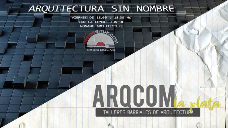 ARQUITECTURA SIN NOMBRE #7 – NONAME - RADIO - ARQCOM