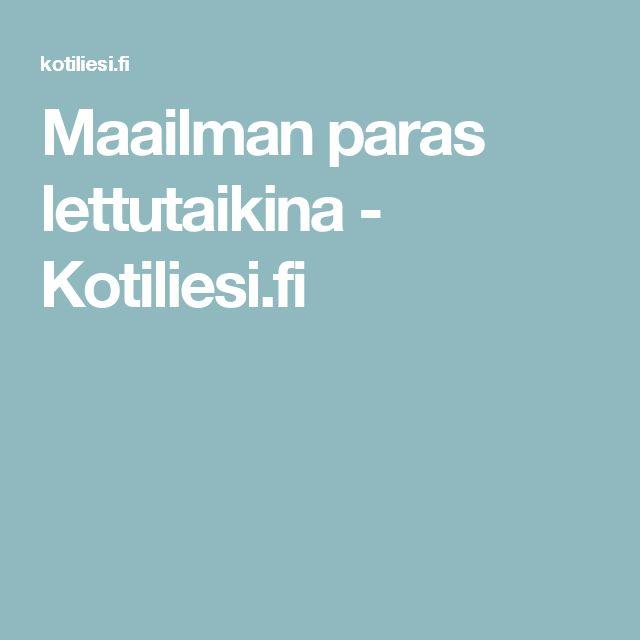 Maailman paras lettutaikina - Kotiliesi.fi