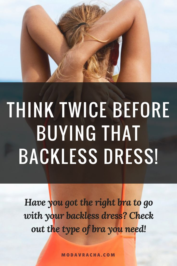 How to wear s backless dress, type of bra to wear a backless dress. Backless dress bra types.