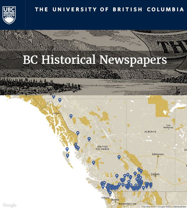 British Columbia Historical Newspapers. Dates range from 1865 to 1994. Hosted by The University of British Columbia.