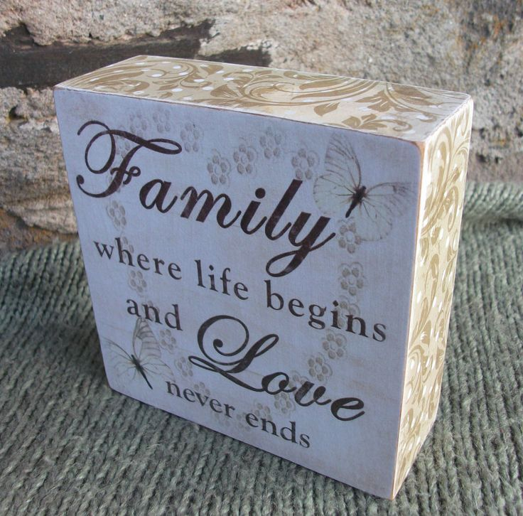 Family, where life begins and love never ends - handmade wooden block