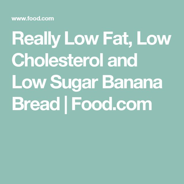 Really Low Fat, Low Cholesterol and Low Sugar Banana Bread | Food.com