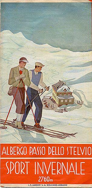"Vintage Italian Posters ~ #Italian #vintage #posters ~ ""Albergo passo dello Stelvio,"" circa 1935. Designed by I.F. Amonn - Bolzano-Merano"