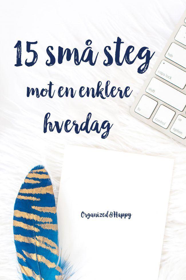 15 små steg mot en enklere hverdag