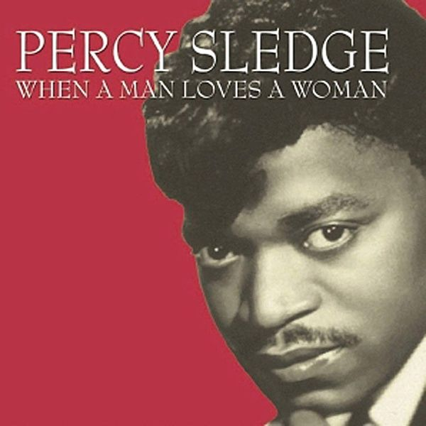 When a Man Loves a Woman (Percy Sledge)