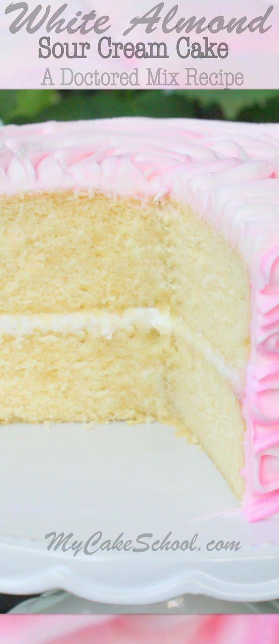 Delicious White Almond Sour Cream Cake Recipe- A Doctored Cake Mix.