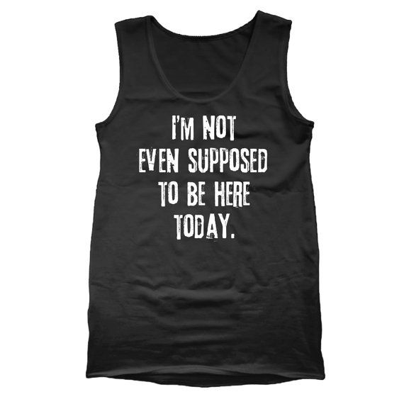 IM NOT Even Supposed to Be Here Today Clerks movie - funny cool retro humor  retro dance party new - Mens Tank Top