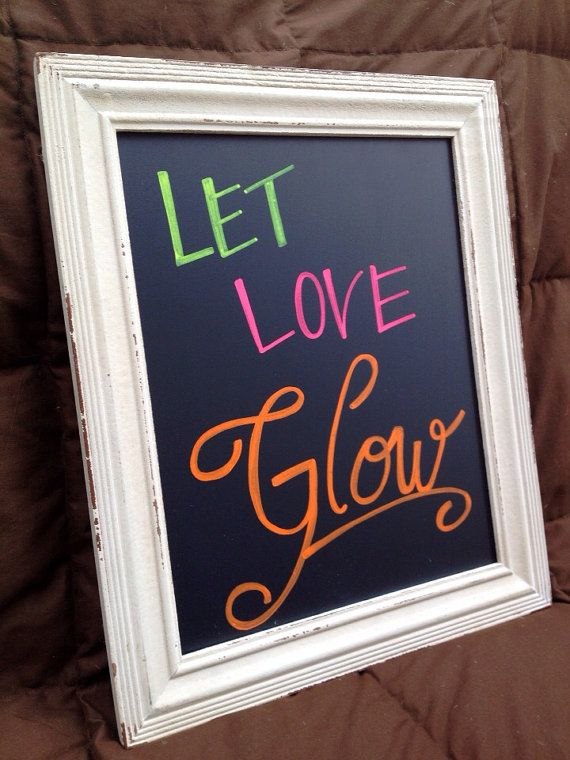 Wedding  Let Love Glow Sign by CHALKdesignsBYme on Etsy, $25.00