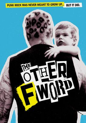 The Other F Word - This insightful documentary examines the mid-life  evolution of a