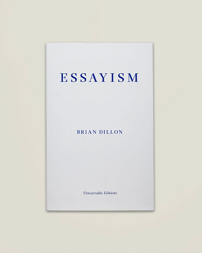 Brian Dillon's ESSAYISM out today | June News | Forthcoming events | Subscribe
