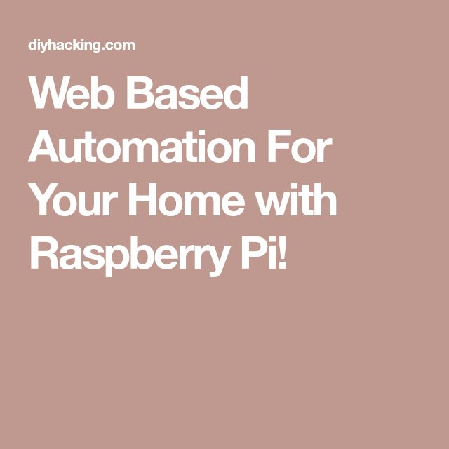 Web Based Automation For Your Home with Raspberry Pi!