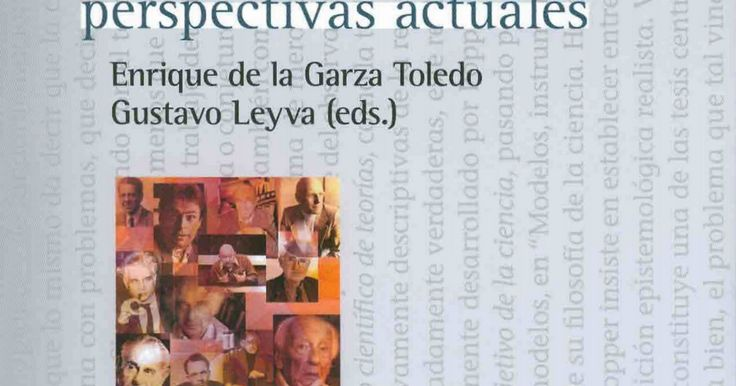 TRATADO DE METODOLOGÌA DE LAS CIENCIAS SOCIALES, PERSPECTIVAS ACTUALES -Enrique de la Garza Toledo y Gustavo Leyva (Editores) - (2012).pdf