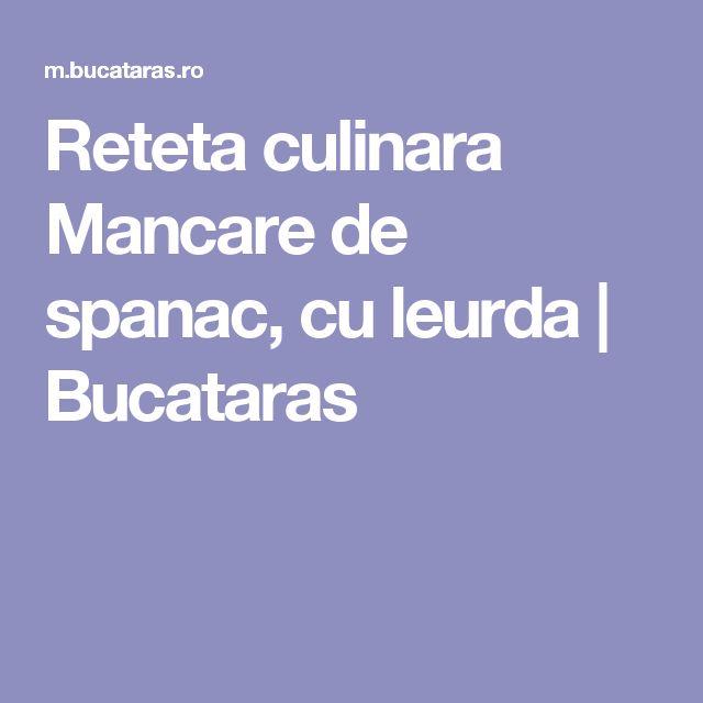 Reteta culinara Mancare de spanac, cu leurda   Bucataras