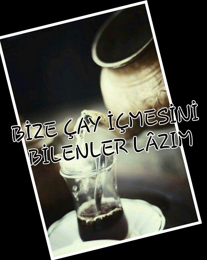 """"""" Bize çay içmesini bilenler lâzım... """" :))) #sözler #anlamlısözler #güzelsözler #manalısözler #özlüsözler #alıntı #alıntılar #alıntıdır #alıntısözler #cay #çay"""
