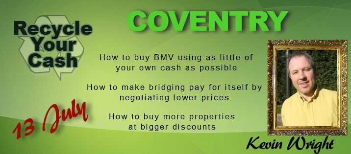 Recycle Your Cash one day workshop...with Kevin Wright - Coventry - 13 July  http://recycleyourcash-julycov-eps.eventbrite.com/
