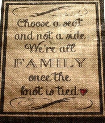 """8x10"""" Rustic Shabby Chic Country Burlap Wedding Sign Choose Seat Not Side Family"""