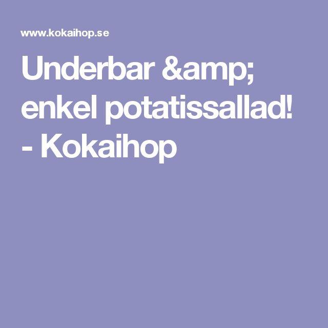 Underbar & enkel potatissallad! - Kokaihop